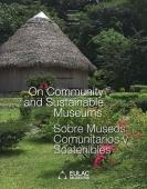 On Community and Sustainable Museums | Sobre Museos Comunitarios y Sostenibles