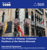 The Politics of Display: Collateral Pavilions at the Venice Biennale Symposium