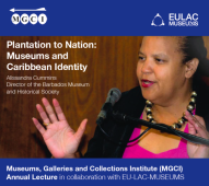 MGCI Annual Lecture - Plantation to Nation: Museums and Caribbean Identity
